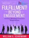 Fulfillment! Beyond Engagement: Building Winning Workplace Experiences