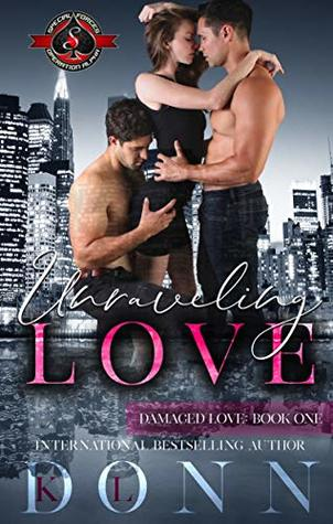 Unraveling Love (Special Forces: Operation Alpha) (Damaged Love Book 1)