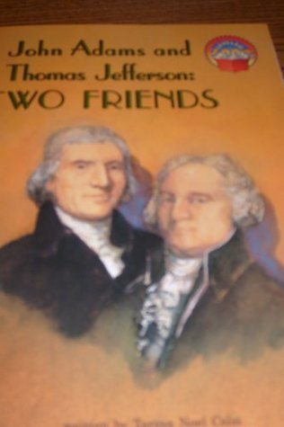 John Adams and Thomas Jefferson: Two Friends