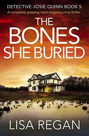 The Bones She Buried (Detective Josie Quinn #5)