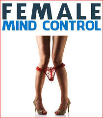 Female Mind Control System - Make Women Beg to Be Yours