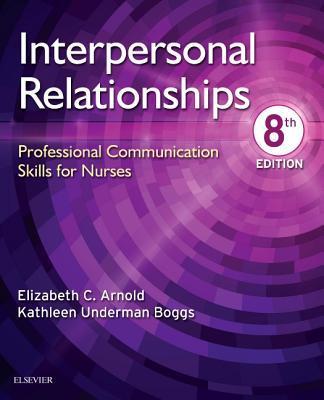 Interpersonal Relationships E-Book: Professional Communication Skills for Nurses