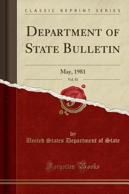 Department of State Bulletin, Vol. 81: May, 1981