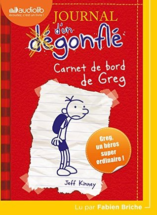 Journal D'Un Degonfle 1 - Carnet de Bord de Greg Heffley: Livre Audio 1 CD MP3