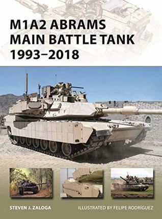 M1A2 Abrams Main Battle Tank 1993–2018 (New Vanguard Book 268)
