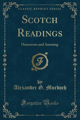 Scotch Readings: Humorous and Amusing