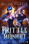 Brittle Midnight (City of Magic #2)