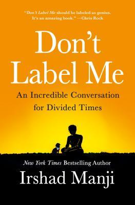 Don't Label Me by Irshad Manji