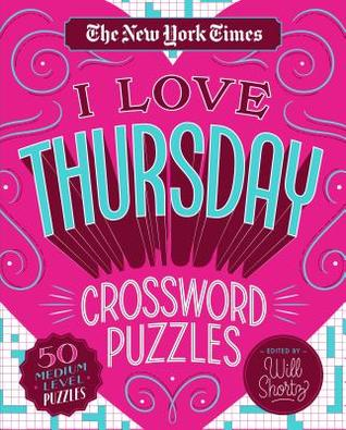 The New York Times I Love Thursday Crossword Puzzles: 50 Medium-Level Puzzles