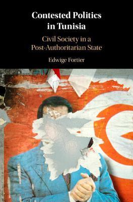 Contested Politics in Tunisia: Civil Society in a Post-Authoritarian State