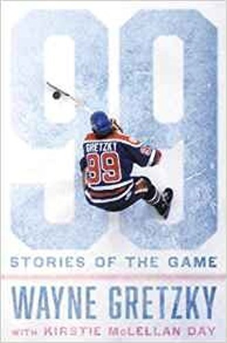 99 : Stories of the Game AUTOGRAPHED by Wayne Gretzky (SIGNED BOOK)