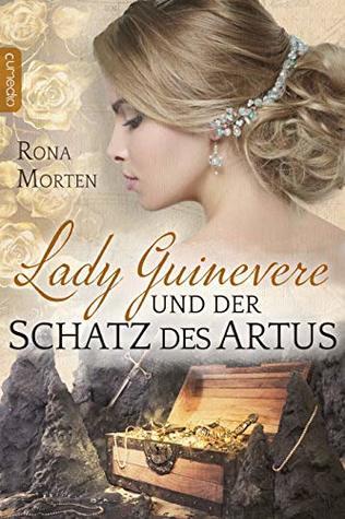 Lady Guinevere und der Schatz des Artus