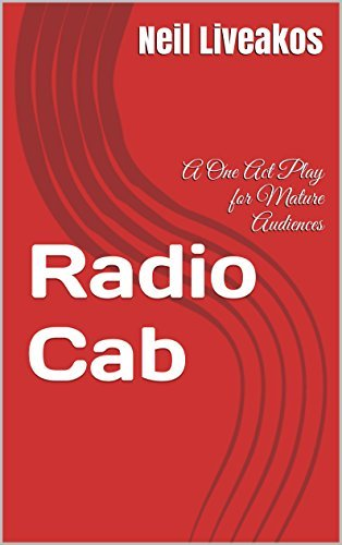 Radio Cab: A One Act Play for Mature Audiences (Play Work - One Acts Book 2)