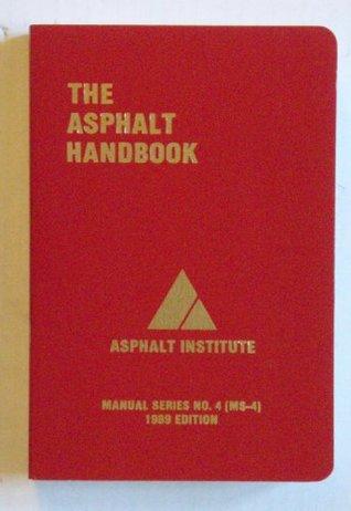 The asphalt handbook by asphalt institute.