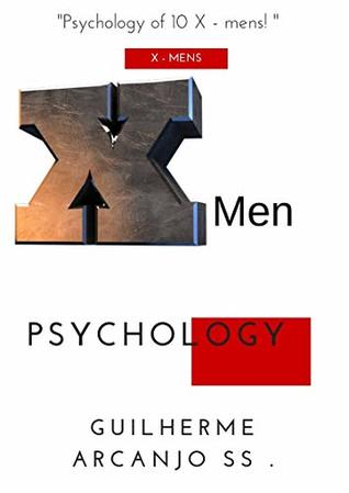 X- Men - Pyschology - and Mithology . : - all simbolisms and mithologys of X- Men - of comic Con Hqs . (1)