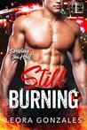 Still Burning (Braving the Heat, #3)