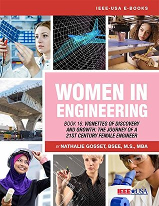 Women in Engineering--Book 16: Vignettes of Discovery and Growth--The Journey of a 21st Century Female Engineer
