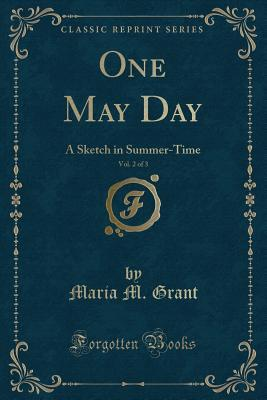 One May Day, Vol. 2 of 3: A Sketch in Summer-Time