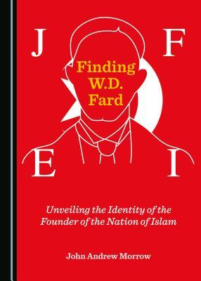 Image result for Finding W.D. Fard: Unveiling the Identity of the Founder of the Nation of Islam