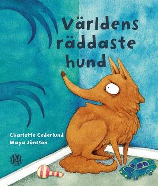 Världens räddaste hund by Charlotte Cederlund