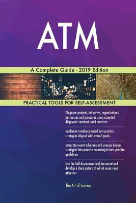 ATM A Complete Guide - 2019 Edition