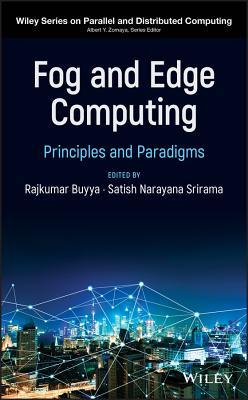 Fog and Edge Computing: Principles and Paradigms