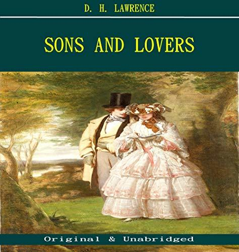 Sons and Lovers - D. H. Lawrence (ANNOTATED) (Unabridged Content of Old Version)