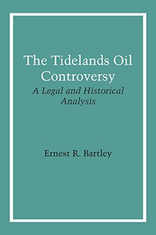 The Tidelands Oil Controversy: A Legal and Historical Analysis
