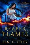 Reaper of Flames by Jen L. Grey