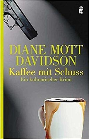 Kaffee mit Schuss: Ein kulinarischer Krimi (Ein Goldie-Schulz-Krimi, Band 12)