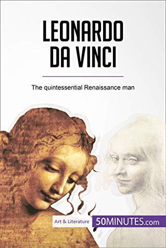 Leonardo da Vinci: The quintessential Renaissance man