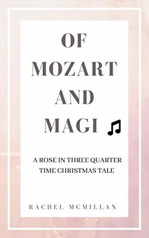 Of Mozart and Magi by Rachel McMillan