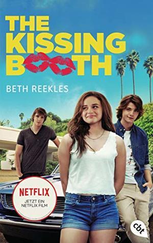 The Kissing Booth: Das Buch zum Netflix-Erfolg