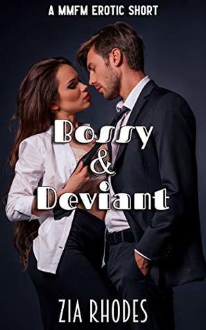 Bossy & Deviant: A MMFM Erotic Short