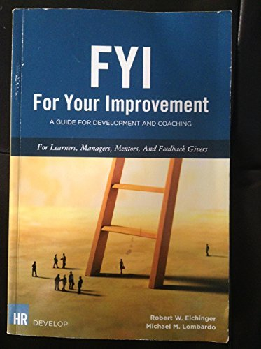 FYI: For Your Improvement, A Guide Development and Coaching
