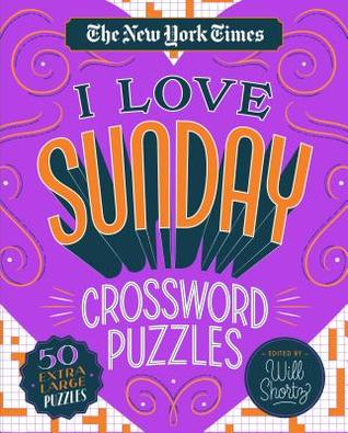 The New York Times I Love Sunday Crossword Puzzles: 50 Extra-Large Puzzles