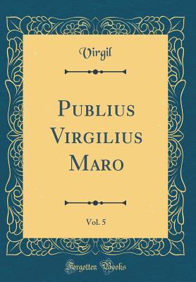 Publius Virgilius Maro, Vol. 5