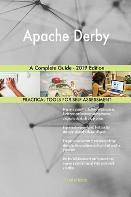 Apache Derby a Complete Guide - 2019 Edition by Gerardus