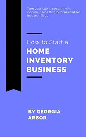 How to Start a Home Inventory Business: Everything You Need to Launch a Business in Less Than 24 Hours