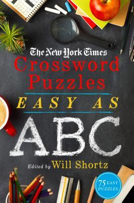 The New York Times Crossword Puzzles Easy as ABC: 75 Easy Puzzles