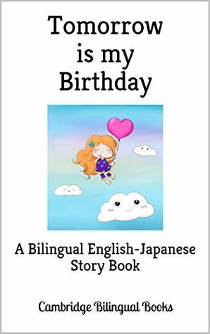 Tomorrow is my Birthday: A Bilingual English-Japanese Story Book