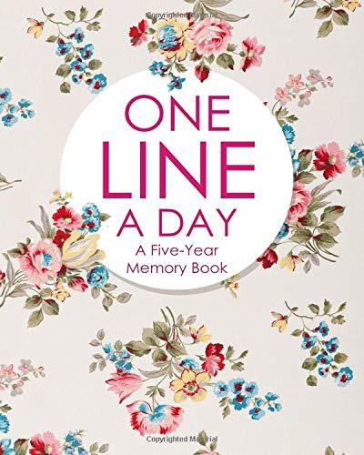 One Line a Day: A Five-Year Memory Book: One Line a Day Journal: Daily Journal: 8x10 Diary, Dated and Lined Book, Floral: 5 Year Journal: Ideal for New Mom Gifts