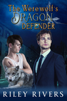 The Werewolf's Dragon Defender (Supernatural Suburbia, #2)
