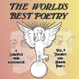 The World's Best Poetry, Volume 9 (Part 1): Tragedy and Humor
