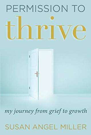 Permission to Thrive: My Journey from Grief to Growth