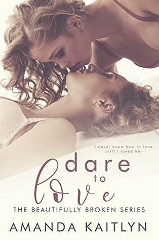 Dare to Love (The Beautifully Broken, #4)
