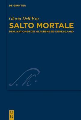 Salto Mortale: Deklinationen Des Glaubens Bei Kierkegaard