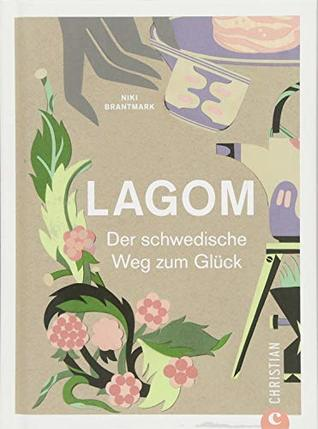 Lagom: Der schwedische Weg zum Glück