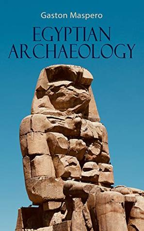 Egyptian Archaeology: Illustrated Guide to the Study of Egyptology