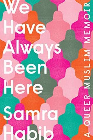 We Have Always Been Here: A Queer Muslim Memoir